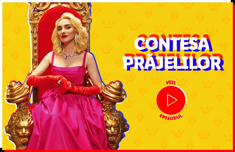 Vezi episodul Contesa Prăjelilor