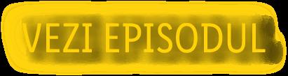 Vezi episodul