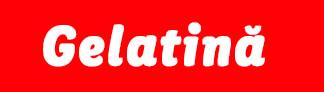 gelatină
